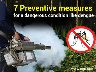 7 Preventive measures for a dangerous condition <strong>like</strong> dengue