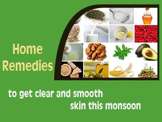 Home <strong>remedies</strong> to get clear and smooth skin this monsoon