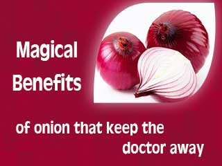 Magical <strong>benefits</strong> of onion that keep the doctor away