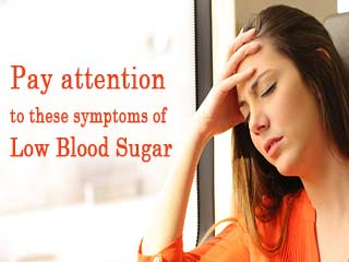 Pay attention to these <strong>symptoms</strong> of low blood sugar