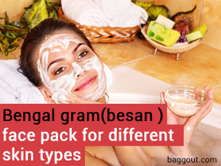 Gram flour (besan) face <strong>pack</strong> for different skin types