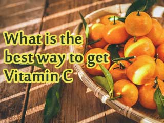 What is the best <strong>way</strong> to get Vitamin C