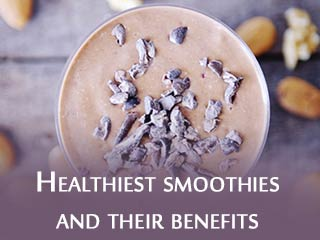 Healthiest smoothies and their <strong>benefits</strong>