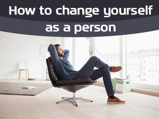 How to change yourself as a person