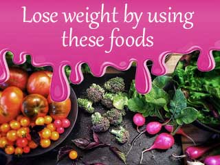 Lose weight by using these <strong>foods</strong>