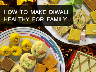How to make Diwali <strong>healthy</strong> for family
