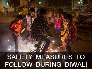 Safety measures to follow <strong>during</strong> Diwali