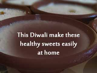 This Diwali make these healthy sweets <strong>easily</strong> at home