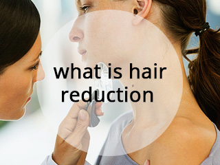 What is hair reduction