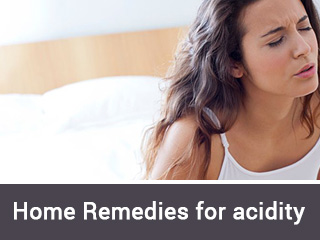 Home <strong>remedies</strong> for acidity