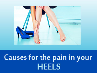 Causes for the pain in your heels