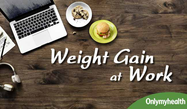 Here is What you Could Blame your Weight Gain to: Your Workplace