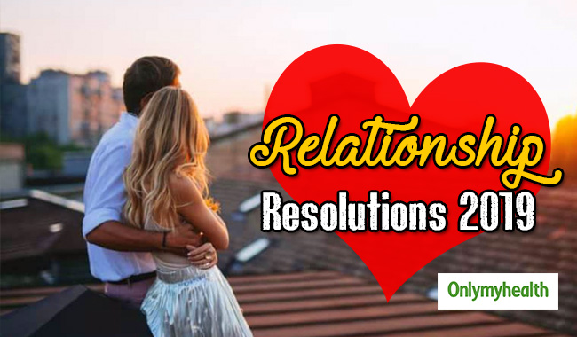 6 Relationships Resolutions Every Couple Should Make In 2019