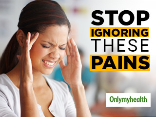 Health Hazards of Ignoring These 5 Pains