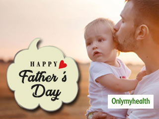 Happy Father's Day 2019: 6 Health Tips for Dads