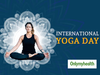 International <strong>Yoga</strong> <strong>Day</strong>: Heath Benefits of <strong>Yoga</strong> you Should Know