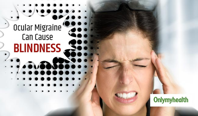 An Ocular Migraine may Make you Blind in One Eye