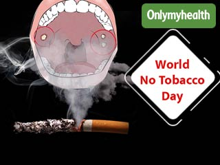 Tobacco Use Can Up your Risk of Developing Mouth Cancer: <strong>World</strong> No Tobacco <strong>Day</strong>