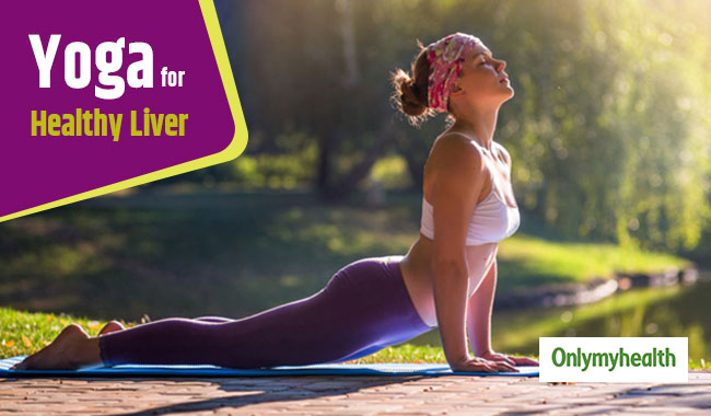 Try these Yoga Asanas for a Healthy Liver