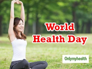 <strong>World</strong> Health Day <strong>2019</strong>: 8 Healthy Choices to Make Today
