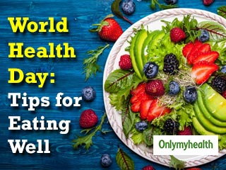<strong>World</strong> Health Day <strong>2019</strong>: 7 Dietary Changes to Stay Fit