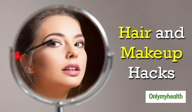Makeup and Hair Hacks Every Girl Must Know