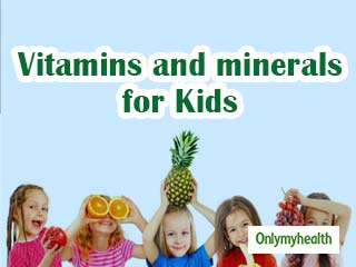 Vitamins and Minerals for <strong>Kids</strong>: Know the top nutritional needs for <strong>kids</strong>