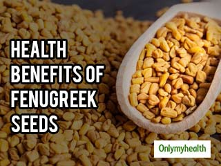 Fenugreek <strong>Seeds</strong> Health Benefits You Must Know
