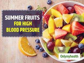 Diet for Hypertension: Summer fruits which help <strong>you</strong> treat high blood pressure