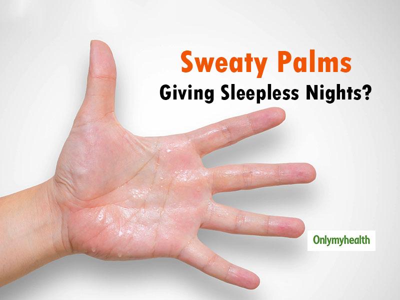 Sweaty Palms Giving You Sleepless Nights? Recovery from Hyperhidrosis Is Now Possible
