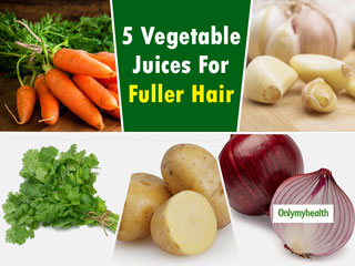 Try These 5 Vegetable Juices To Treat <strong>Hair</strong> Problems And Promote <strong>Hair</strong> Growth