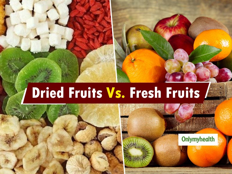 Dried Fruits or Fresh Fruits – What's Better For You