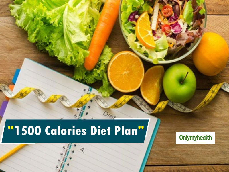 1500 Calorie Diet Plan: Lose Weight By Following This Effective Diet