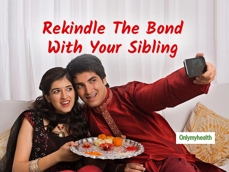 Rakhsha Bandhan 2019: 4 Ways to Make your Bond Stronger with your Sibling