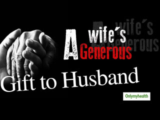 True Story: Here's How A Wife Donated Her <strong>Kidney</strong> For Her Husband's Long Life