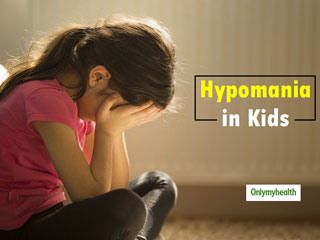 Learn About Hypomania: Here's How You Can Treat Your Child With These Symptoms