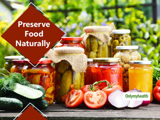 5 Natural <strong>Ways</strong> to Preserve Food to <strong>Avoid</strong> Food Poisoning