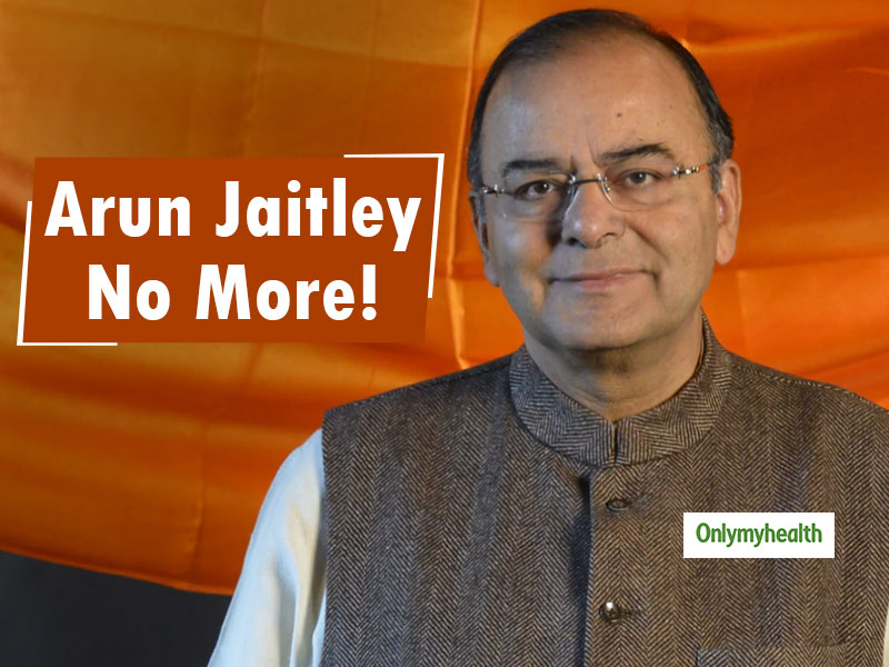 Former Finance Minister Arun Jaitley Passes Away At The Age Of 66