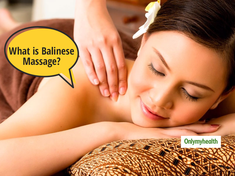 Balinese massage: Technique and Benefits Of This Relaxing Therapy