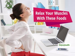 10 Natural Muscle-Relaxing <strong>Foods</strong> That A Lot Of People Consume