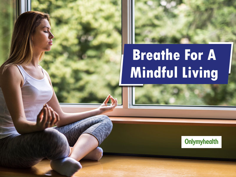 Breathing For Mind And Body: Here's How Breathing In The Right Manner Can Make A Difference