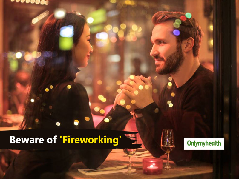 Millennials, Stay Alert From The Bizarre 'Fireworking' Dating Trend