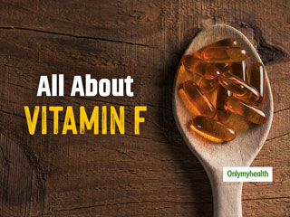 How Well Do You Know Vitamin F and Its Importance For Your <strong>Healthy</strong> <strong>Living</strong>