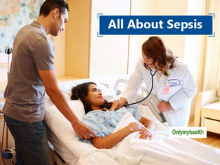 What Is Sepsis? Know Its Causes, Symptoms, <strong>Prevention</strong> and More