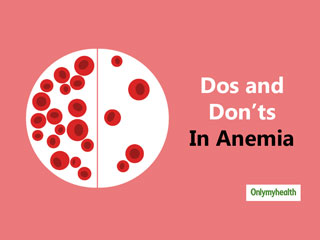 Anemia: Do's and Don'ts To Manage The Blood Disorder