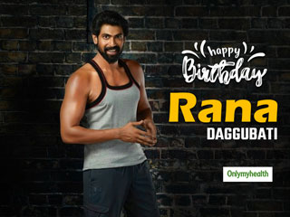 Happy Birthday Rana Daggubati: Here's The Actor's Mantra To Stay Fit And Healthy