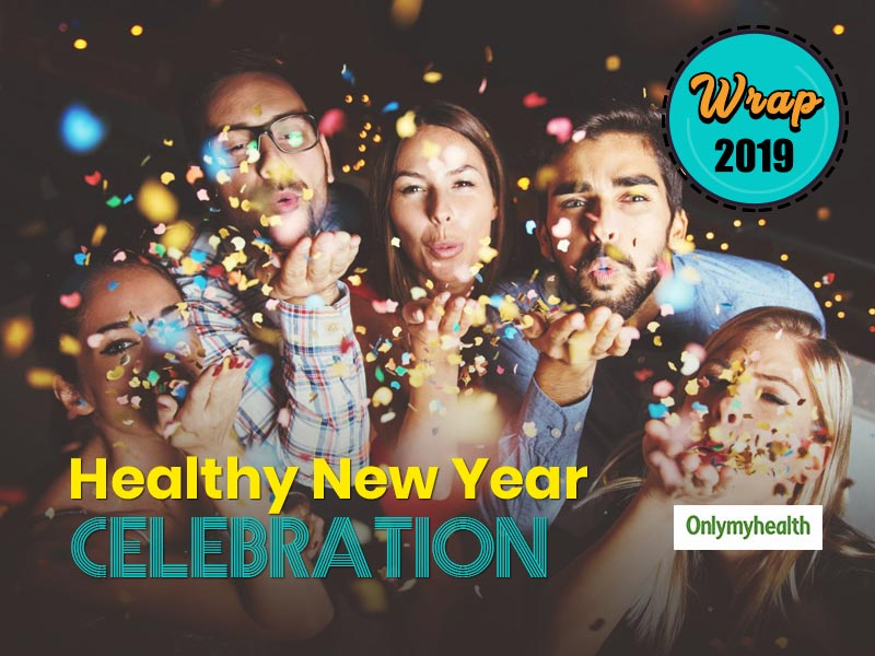 Most Healthy Ways to Wrap 2019 And Ring In New Year Celebration