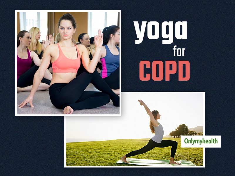 Yoga For COPD: These Yoga Asanas Better Lung and Respiratory Functions For Utmost Relief
