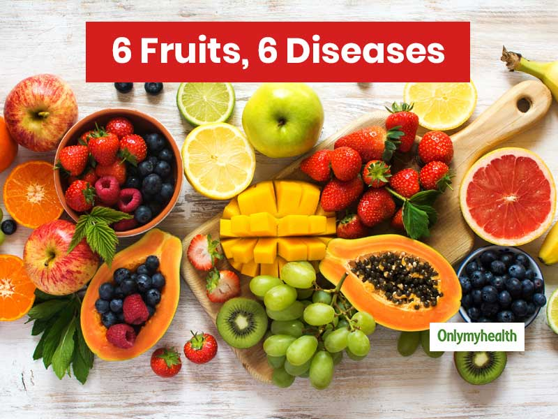 6 Fruits For 6 Diseases: Eat Fruits To Get Rid Of Diseases For Complete Health