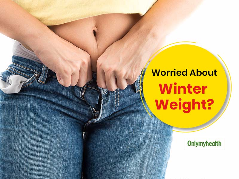 Scientific Reasons Why We Tend To Gain Weight In Winter Season